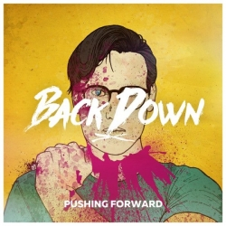 Backdown - Pushing Forward Album Review