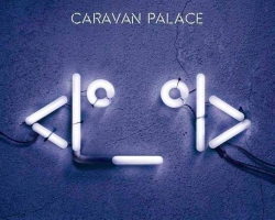 Caravan Palace - Live Music Review in Bristol