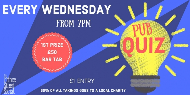 The Prince Street Social Pub Quiz on Wednesday 9 October 2019