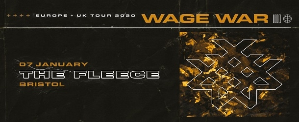 January Games With Gold 2020.Wage War At The Fleece In Bristol On Tuesday 07 January 2020