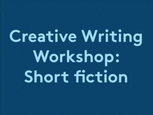 Creative writing workshop for adults Short Fiction at Spike Island in Bristol on 11 March 2017