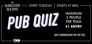 Quiz Night in Bristol every Tuesday at The Gloucester Old Spot -14 March 2017