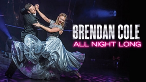 Brendan Cole: All Night Long at Bristol Hippodrome on 11 March 2018