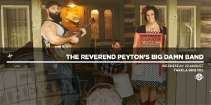 THE REVEREND PEYTON'S BIG DAMN BAND at Thekla in Bristol on Wednesday 22nd August 2018