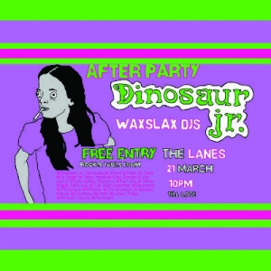 Dinosaur Jr Unofficial After Party at The Lanes from Wednesday 21st March - Thursday 22nd March 2018
