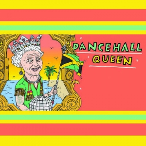 Dancehall Queen at The Lanes on Thursday 22nd March - Friday 23rd March 2018