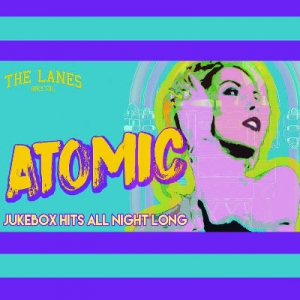 Atomic at The Lanes on Thursday 5th April - Friday 6th April 2018
