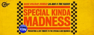 Special Kinda Madness at The Fleece, Bristol on Sunday 26th August 2018