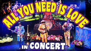 All You Need Is Love In Concert at Bristol Hippodrome on Sun 21 April 2019