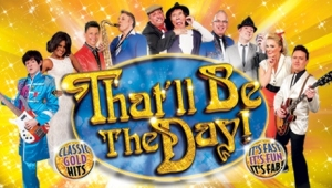 That'll Be The Day at Bristol Hippodrome Theatre on 21st July 2019