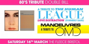 Love Distraction (Human League Tribute) + Manoeuvres (OMD Tribute) at The Fleece in Bristol on Saturday 16 March 2019