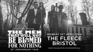 The Men That Will Not Be Blamed For Nothing at The Fleece in Bristol on Monday 15 April 2019