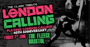 London Calling 40th Anniversary Tour at The Fleece in Bristol on Friday 7 June 2019