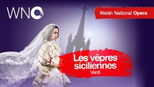 WNO - Les Vepres Siciliennes at Bristol Hippodrome on Saturday 14th March 2020