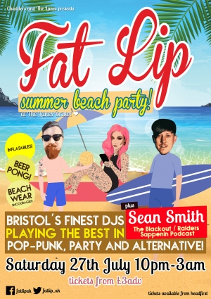 ? FAT LIP ? Summer Beach Party!  at The Lanes in Bristol on Saturday 27th July 2019