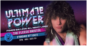 Ultimate Power – Power Ballards Club Night at The Fleece on Friday 11 October 2019