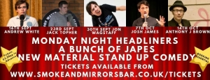 A Bunch of Japes Standup Comedy New Material Night at Smoke and Mirrors Bar Bristol on Monday 14 October 2019