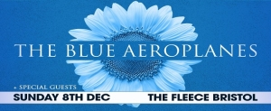 The Blue Aeroplanes at The Fleece in Bristol on Sunday 08 December 2019