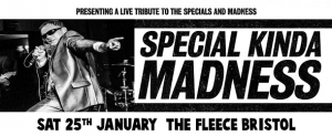 Special Kinda Madness at The Fleece in Bristol on Saturday 25 January 2020