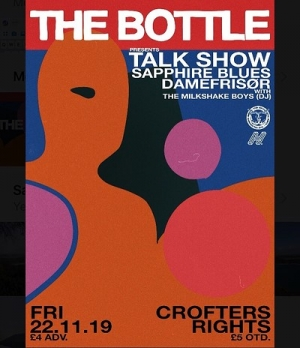 The Bottle presents: TALK SHOW + Support at The Crofters Rights in Bristol on Friday 22nd November 2019