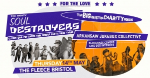 The Big Bristol *Charity* Boogie ft. The Soul Destroyers at The Fleece in Bristol on Thursday 14 May 2020