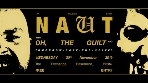 NAUT at  Exchange in Bristol on Wednesday 20 November 2019