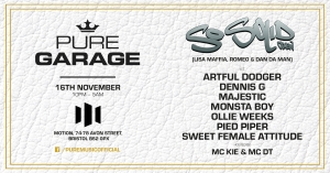 PURE GARAGE: The Very Best Of Old Skool Garage at Motion in Bristol on Saturday 16 November 2019