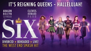 Six at The Bristol Hippodrome from 27 April to 1 May 2021