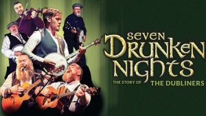 Seven Drunken Nights - The Story of the Dubliners at The Bristol Hippodrome on Sunday 11 April 2021