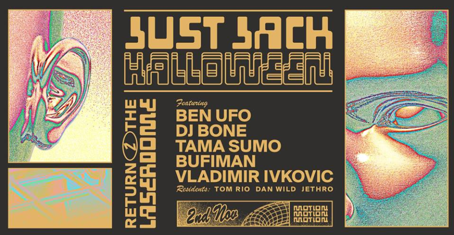 Just Jack's Return to the Laserdome is set to bring Ben UFO, DJ Bone and more to Motion this month.