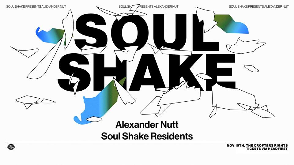 Soul Shake will be welcoming Alexander Nut to Crofters Rights for a Tuesday night party this month.
