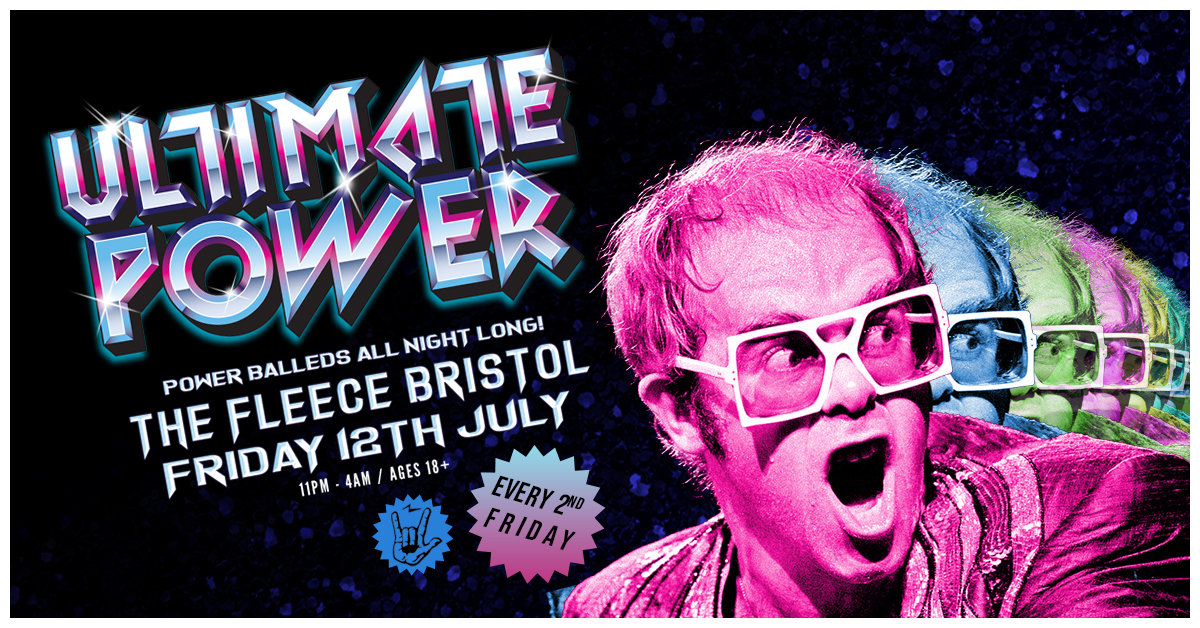 Ultimate Power at The Fleece // Friday 12th July