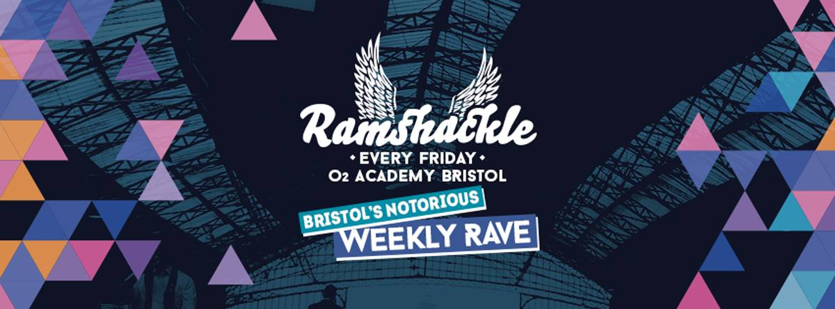 Ramshackle Bristol - Every Friday at O2 Academy Bristol