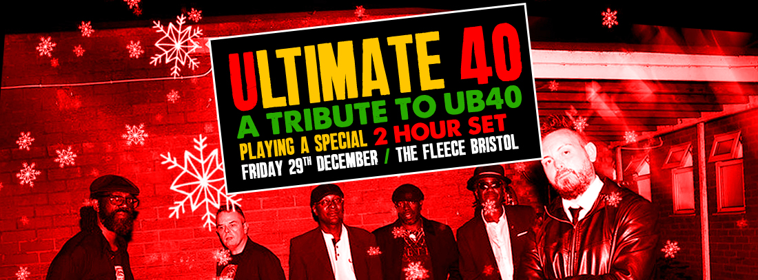 Ultimate 40 : A Tribute To UB40 at The Fleece in Bristol on Friday 29 December 2017