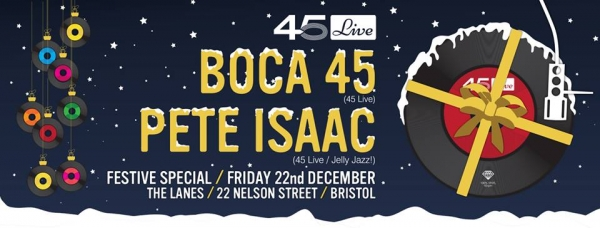 45 Live Festive Special at The Lanes Bristol 22nd December
