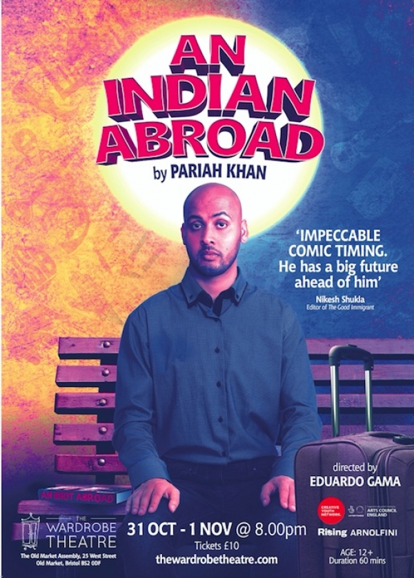 Interview with theatre performer/producer Pariah Khan in the run up to his new show 'An Indian Abroad' at Wardrobe Theatre Bristol 31 Oct-1 Nov