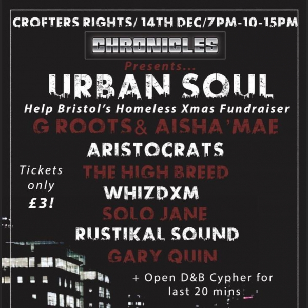 Chronicles presents-Urban Soul Homeless Fundraiser at The Crofters Rights Bristol 14 Dec