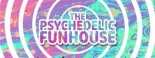 Psychedelic Funhouse comes to Bristol on Saturday 7th July 2018