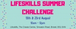 Lifeskills Summer Challenge from Monday 13th to Thursday 23rd August 2018