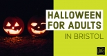 Halloween for adults in Bristol 2018