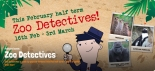 Zoo Detectives 2019 at Bristol Zoo Gardens from Saturday 16th February to Sunday 3rd March 2019